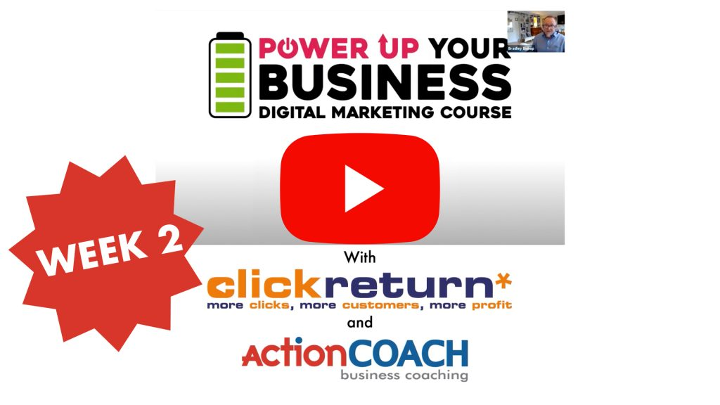 Power Up Your Business Digital Marketing Course Week 2 Click Return